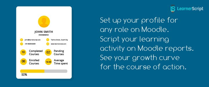 Above all else, your user profile speaks volumes on Moodle eLearning