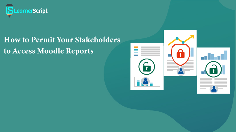 How to Permit Your Stakeholders to Access Moodle Reports