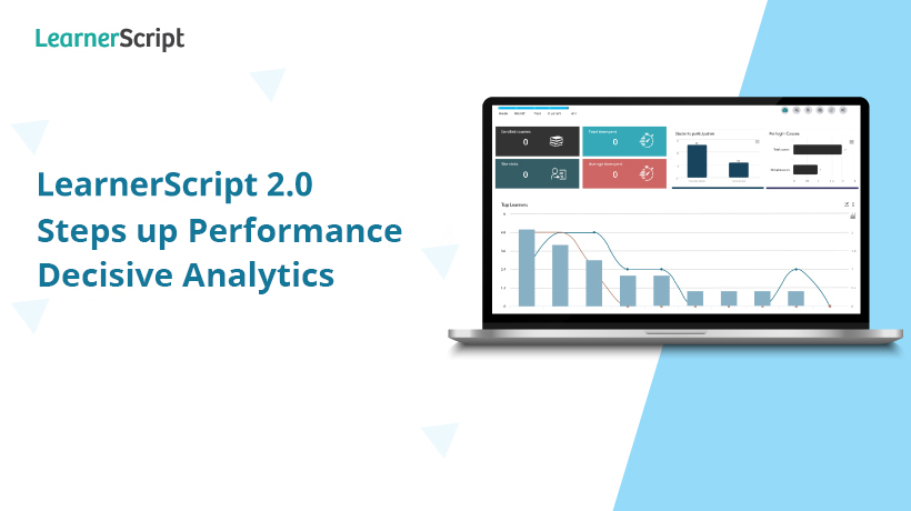 LearnerScript 2.0 Steps up Performance for Decisive Analytics