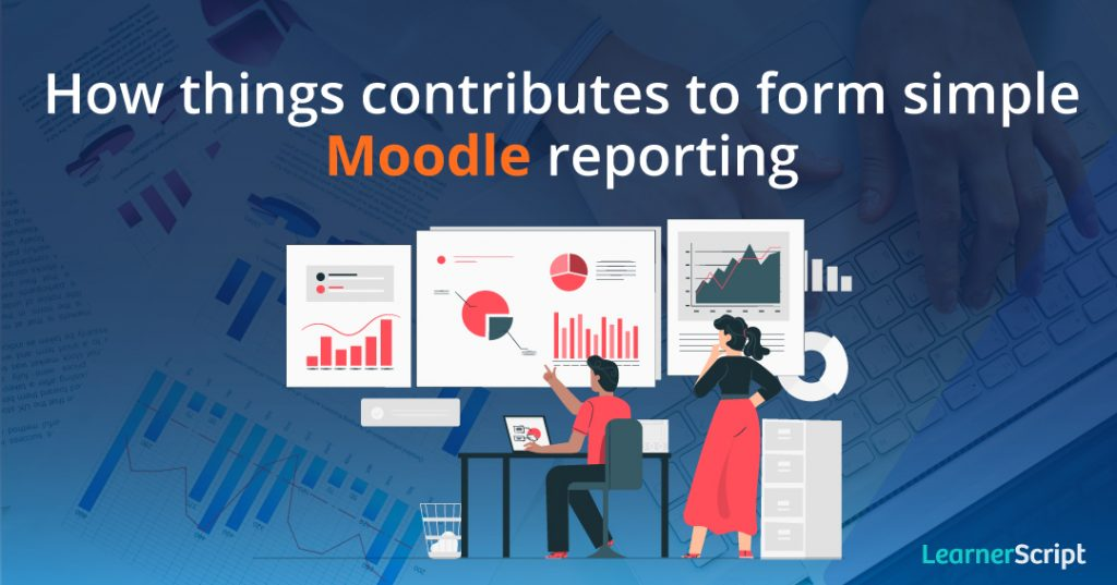 How things contributes to Moodle reporting