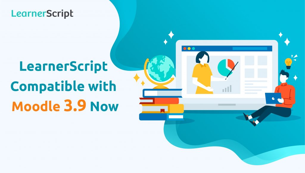 LearnerScript Compatibility with Moodle 3.9