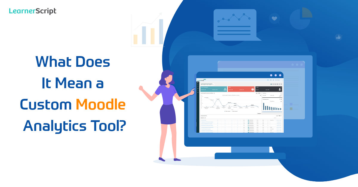 What Does It Mean a Custom Moodle Analytics Tool?